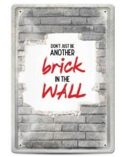 Метална табелка - don't just be another brick in the wall -1