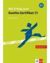 Mit Erfolg zum Goethe-Zertifikat: Упражнения по немски - ниво C1 + CD
