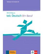 Mit Erfolg zu telc Deutsch B1+ Beruf Testbuch + Audio-CD / Немски език - ниво В1: Упражнения и тестове + CD