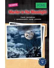 Murder in the Moonlight (Учете английски с криминалните хорър разкази - ниво В1) -1