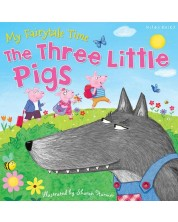 My Fairytale Time: The Three Little Pigs (Miles Kelly) -1