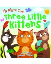 My Rhyme Time: Three Little Kittens and other animal rhymes (Miles Kelly) -1