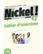 Nickel! 3: Cahier d'activites / Тетрадка по френски език за 8. - 12. клас (ниво B1 - B2) -1