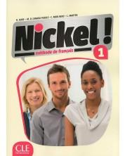 Nickel! 1: Méthode de français / Учебник по френски език за 8. - 12. клас (ниво A1) -1