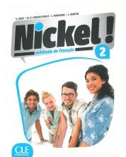Nickel! 2: Méthode de français / Учебник по френски език за 8. - 12. клас (ниво A2 - B1) -1