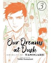 Our Dreams at Dusk: Shimanami Tasogare, Vol. 3 -1