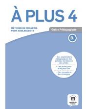À plus 4 · Nivel B1 Guía del profesor (en papel) -1