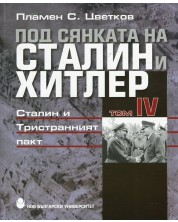 Под сянката на Сталин и Хитлер – том 4: Сталин и Тристранният пакт -1
