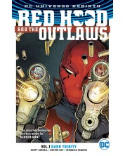 Red Hood and the Outlaws Vol. 1: Dark Trinity (DC Universe Rebirth)