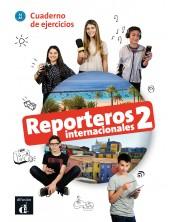 Reporteros internacionales 2 · Nivel A1-A2 Cuaderno de ejercicios 2º TRIM. 2018 -1