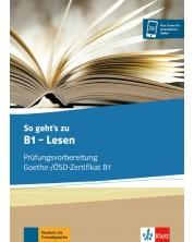 So gehts zu B1 - Lesen Prufungsvorbereitung Goethe-/OSZ-Zertifikat B1
