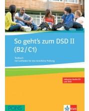 So geht's zum DSD II: Тестове по немски език - ниво B2 и С1 + CD и DVD