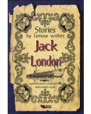 Stories by famous writers: Jack London - adapted (Адаптирани разкази - английски: Джек Лондон)