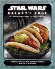 Star Wars Galaxy's Edge: The Official Black Spire Outpost Cookbook -1