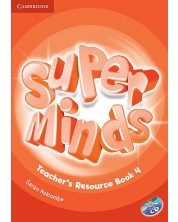 Super Minds 4: Английски език - ниво A1 (книга за учителя с допълнителни материали + CD)