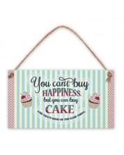 Табелка - You can't buy happiness, but ... Cake...