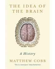 The Idea of the Brain A History -1