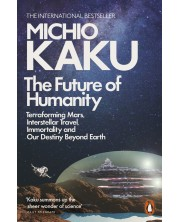 The Future of Humanity: Terraforming Mars, Interstellar Travel, Immortality, and Our Destiny Beyond -1