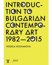 Introduction to bulgarian contemporary art 1982 – 2015 -1