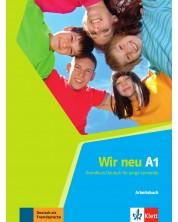 Wir Neu A1: Arbeitsbuch / Немски език - ниво A1: Учебна тетрадка