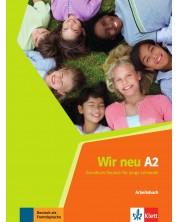 Wir Neu A2: Arbeitsbuch / Немски език - ниво A2: Учебна тетрадка
