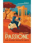 La Passione. Как Италия прелъсти света - 1t