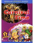 Macmillan Children's Readers: Carnival time (ниво level 2) - 1t