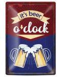 Метална табелка - it's beer o'clock - 1t