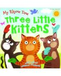 My Rhyme Time: Three Little Kittens and other animal rhymes (Miles Kelly) - 1t