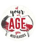 Табелка-картичка - At your age you need glasses - 1t
